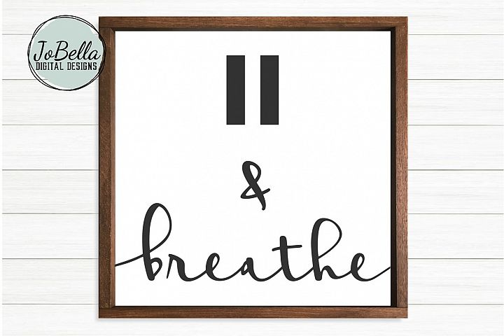 Pause and Breathe SVG and Printable Motivational Design