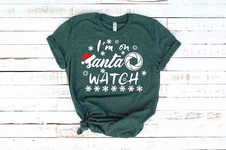 Santa Watch SVG Im on Santa wach family christmas svg 1630S