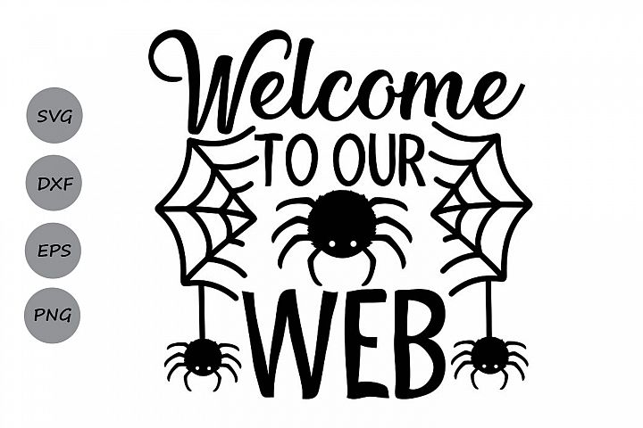 Welcome To Our Web Svg, Halloween Svg, Spider Svg, Spooky.