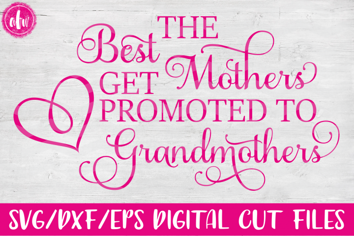 View Best Grandparents Get Promoted – Svg, Dxf, Eps Cut Files PNG