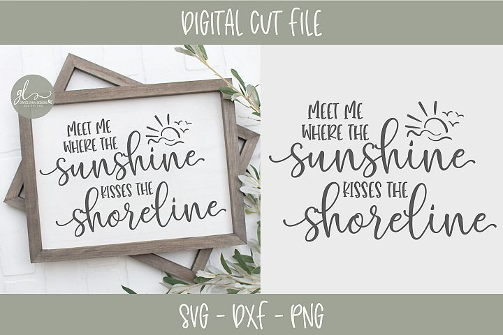 Meet Me Where The Sunshine Kisses The Shoreline - Summer SVG