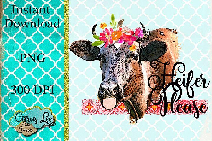 Heifer Please Sublimation Design
