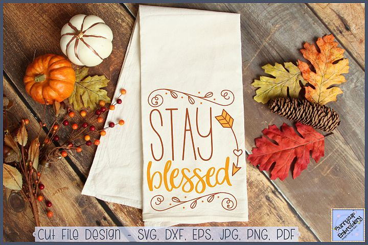 Stay Blessed - SVG, Clipart and Printable