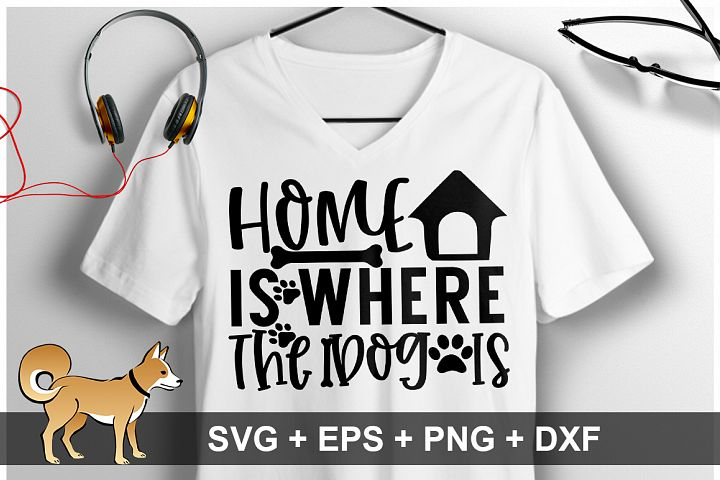 Home Is Where The Dog Is SVG Design