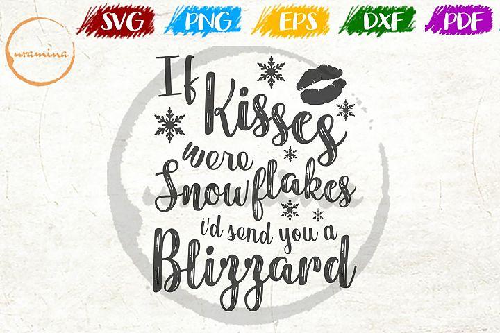 If Kiss Were Snowflakes Christmas SVG PDF PNG