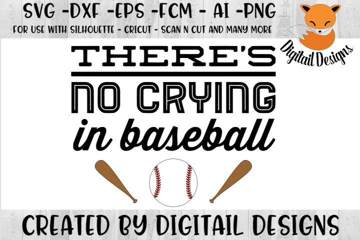 No Crying In Baseball SVG - Silhouette - Cricut
