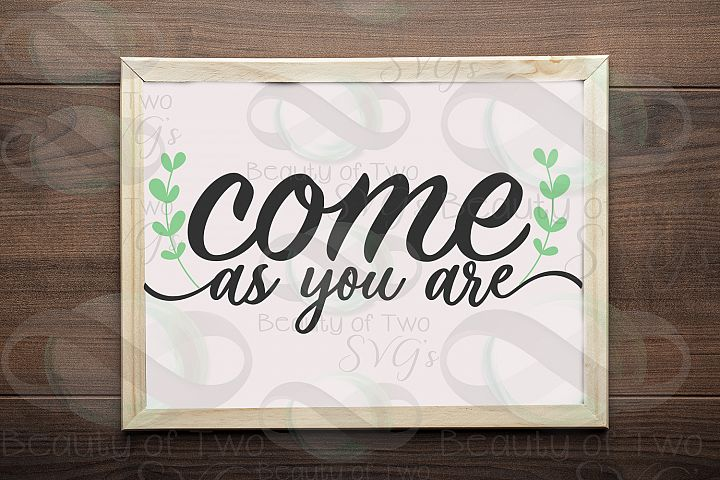 Come as you are svg, home sign svg, welcome svg, friend svg