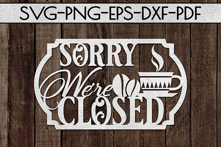 Closed Sign Paper Cut Template, Cafe Decor SVG, PDF, DXF