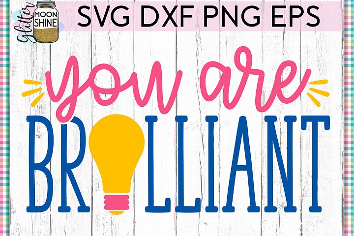 You Are Brilliant SVG DXF PNG EPS Cutting Files