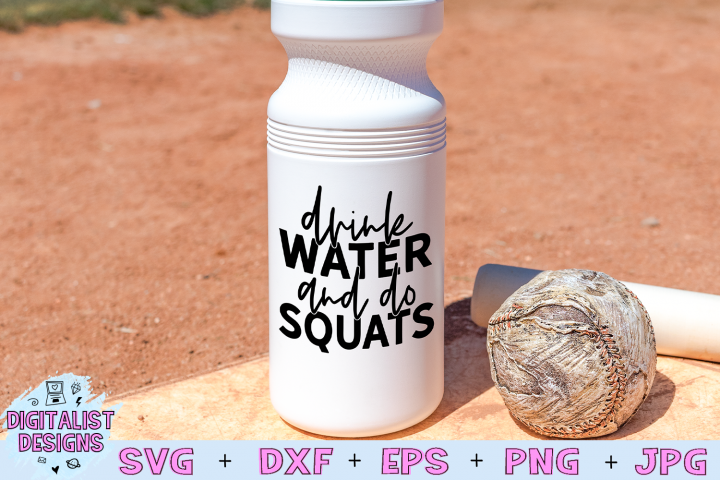 Gym Quote SVG| Drink Water and Do Squats SVG