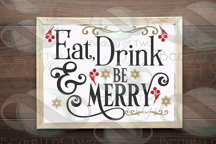 Christmas Farmhouse svg Eat Drink Be Merry Thanksgiving svg