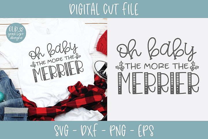 Oh Baby The More The Merrier - SVG