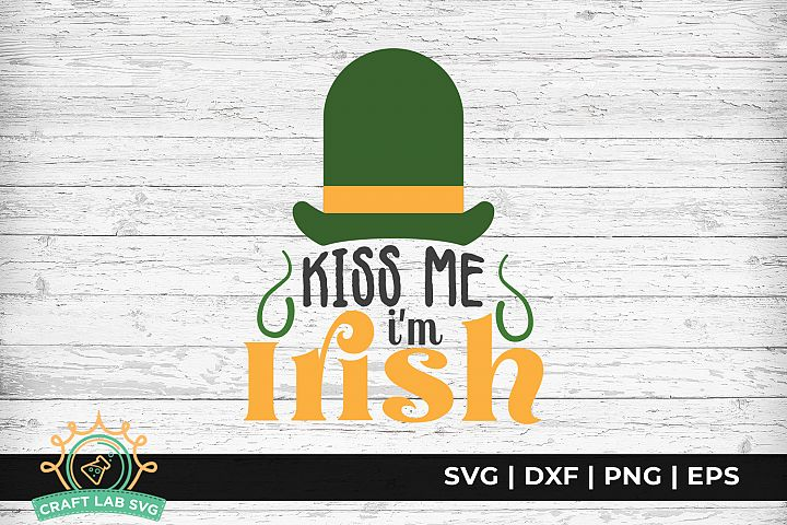 Kiss Me Im Irish - St. Patricks Day SVG Cut File.