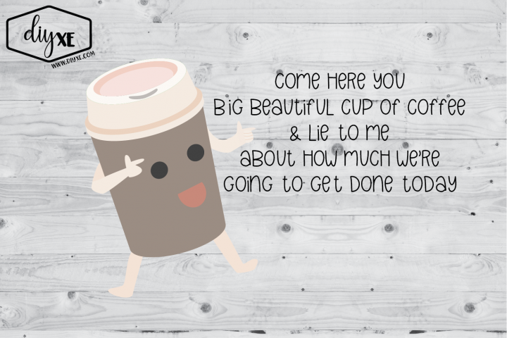 Big Beautiful Cup Of Coffee