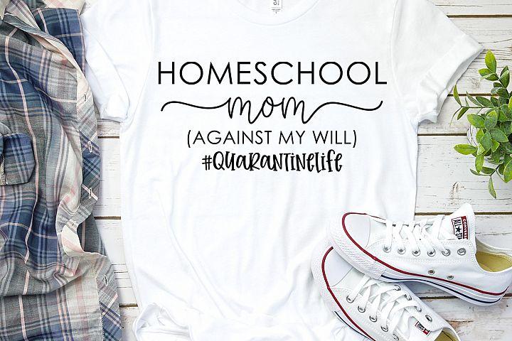 Homeschool Mom Against My Will, Quarantine Life