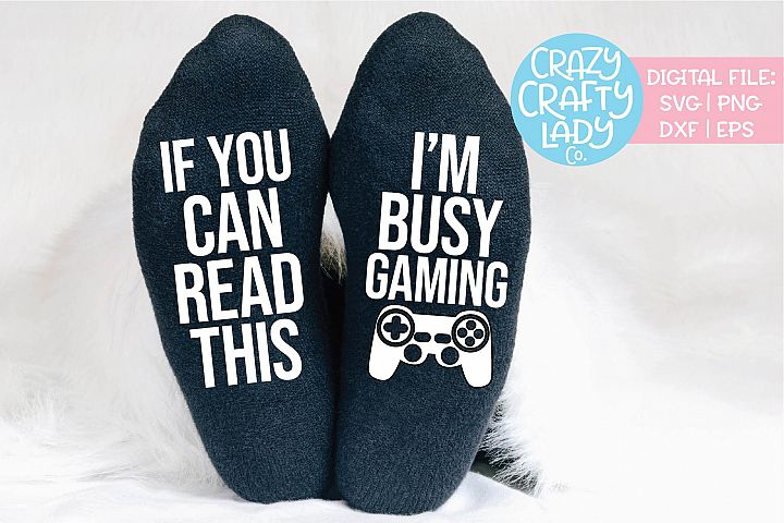 If You Can Read Im This Busy Gaming SVG DXF EPS PNG Cut File