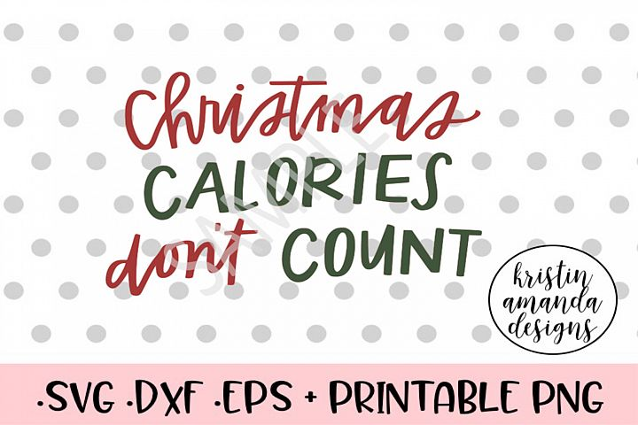 Christmas Calories Dont Count SVG Cut File
