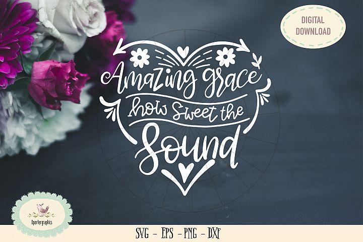 Amazing grace how sweet the sound SVG cut file