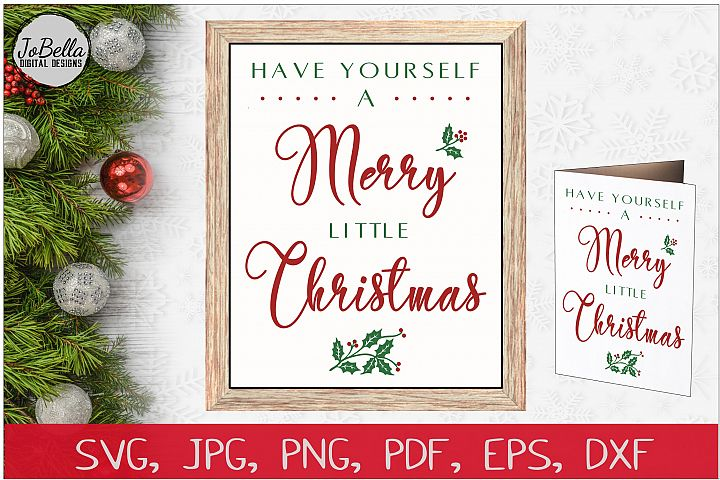 Have Yourself A Merry Little Christmas SVG, PNG & Printable