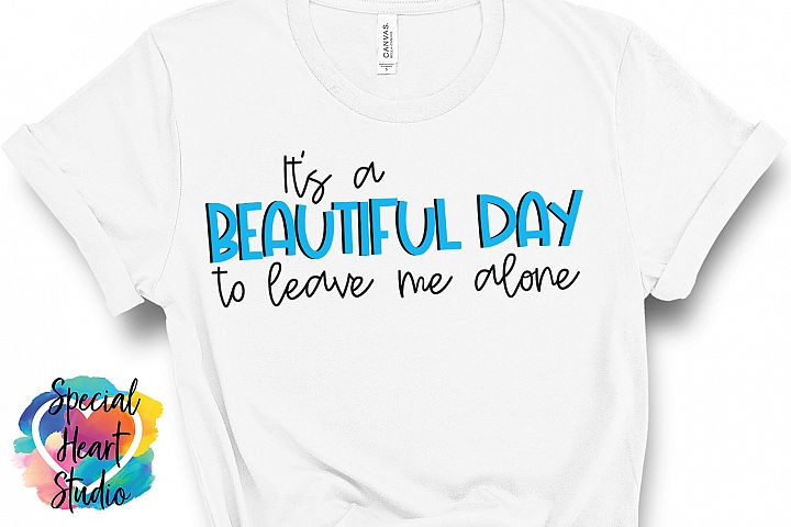 Its a beautiful day to leave me alone - A funny SVG