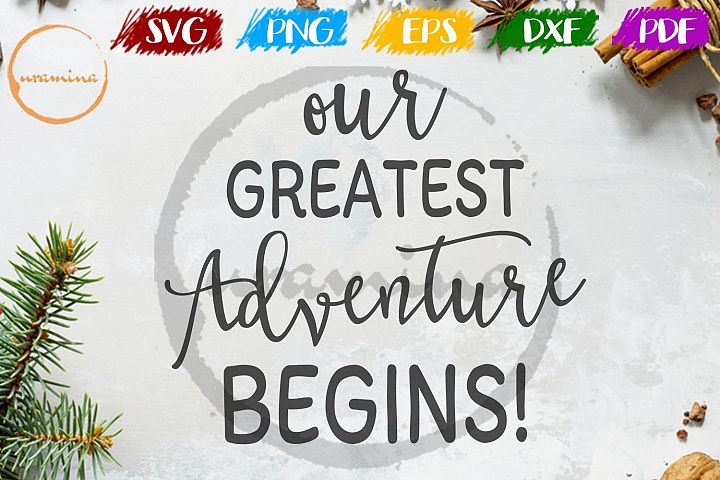 Our Greatest Adventure Begins! Wedding SVG PDF PNG
