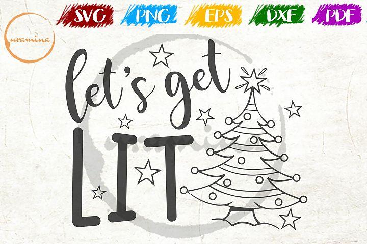 Lets Get Lit Christmas SVG PDF PNG
