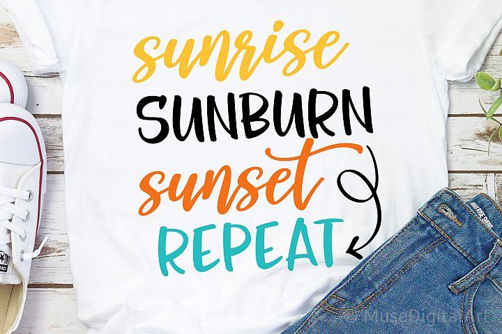 Sunrise Sunburn Sunset Repeat Svg, Funny Summer Svg Cut File
