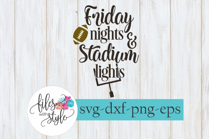 Friday Nights and Stadium Lights Football SVG Cutting File