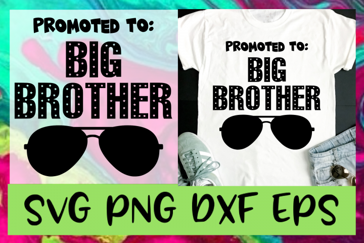 Promoted To Big Brother PNG DXF & EPS Design Cut Files