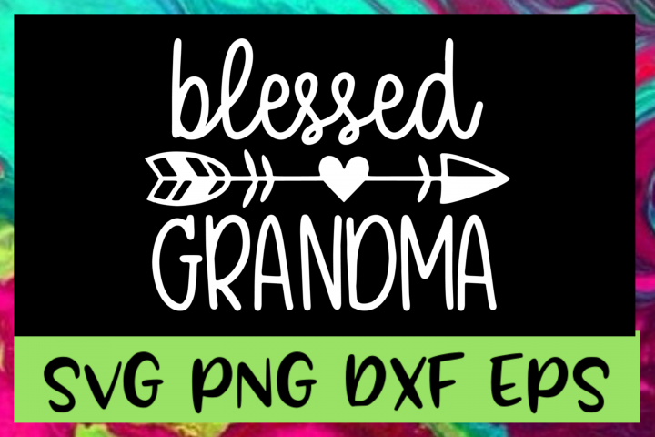 Blessed Grandma SVG PNG DXF & EPS Design Files