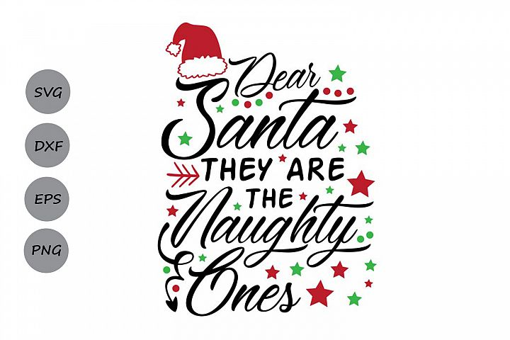 dear santa they are the naughty ones svg, christmas svg.