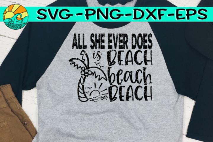 All She Ever Does Is Beach Beach Beach - Grunge