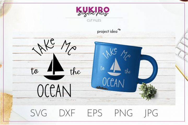 Take me to the ocean Svg - Summer SVG Quote Cut File