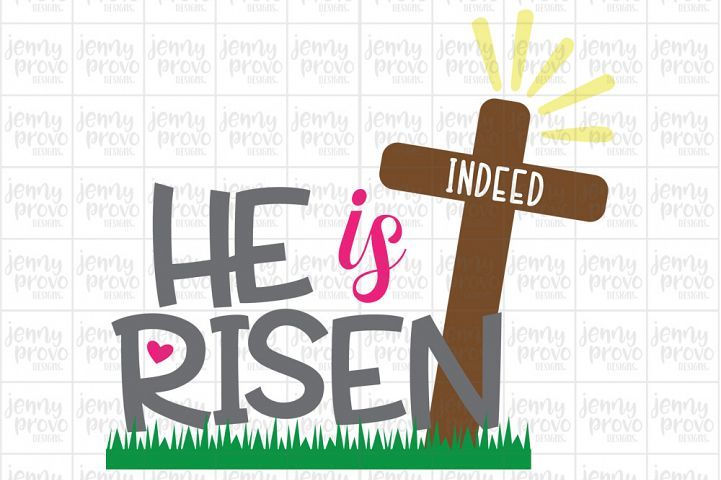 He is Risen Indeed - Cutting File in SVG, EPS, PNG and JPEG for Cricut & Silhouette
