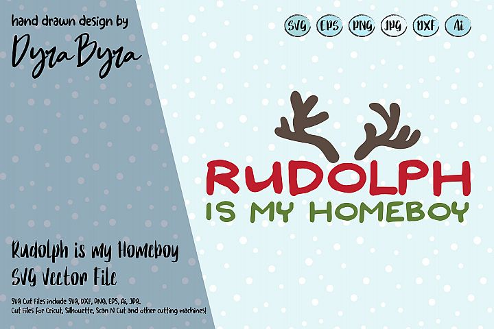 Rudolph is my Homeboy SVG / Fun Christmas SVG Cut file
