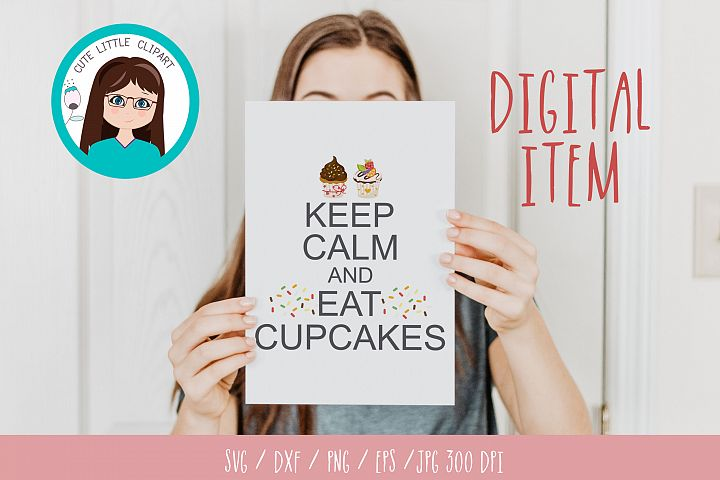 Keep Calm and eats cupcakes svg