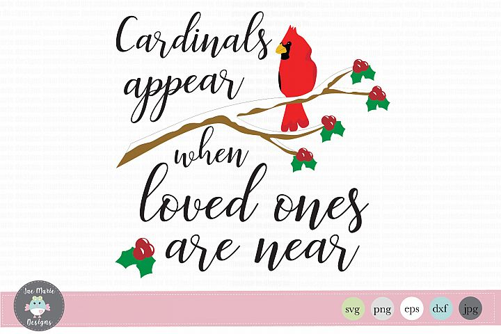 Cardinals appear when loved ones are near svg, Christmas svg