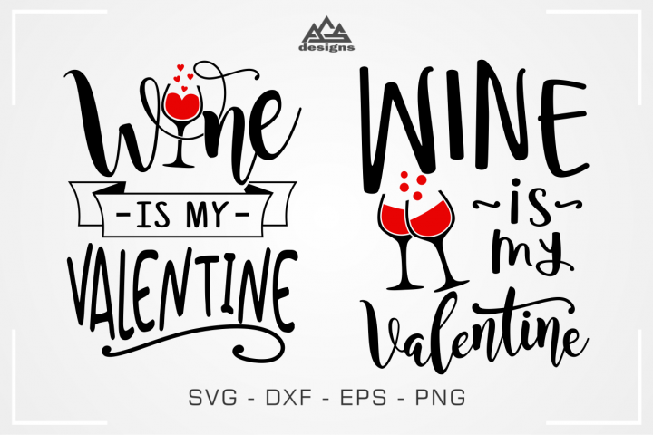 Wine is My Valentine Svg Design
