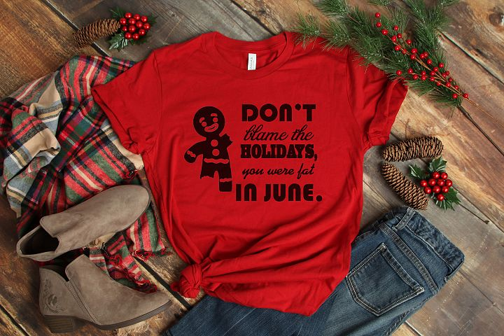 Dont blame the Holidays SVG Cutting File for the Cricut