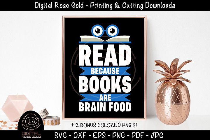 Read Because Books Are Brain Food - Kids Library Books SVG
