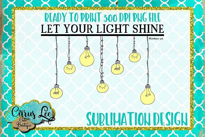 Let Your Light Shine Sublimation Design