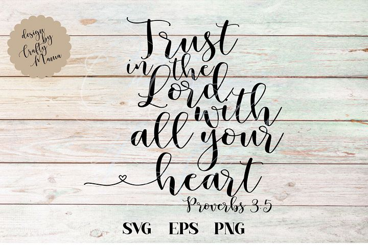 Trust In The Lord With All Your Heart SVG, Faith In God SVG