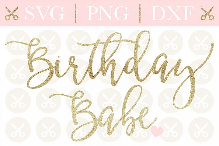 Birthday Svg Birthday Girl Svg Birthday Babe Svg