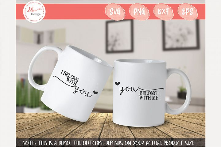 I Belong With You, You Belong With Me SVG, PNG, DXF, EPS