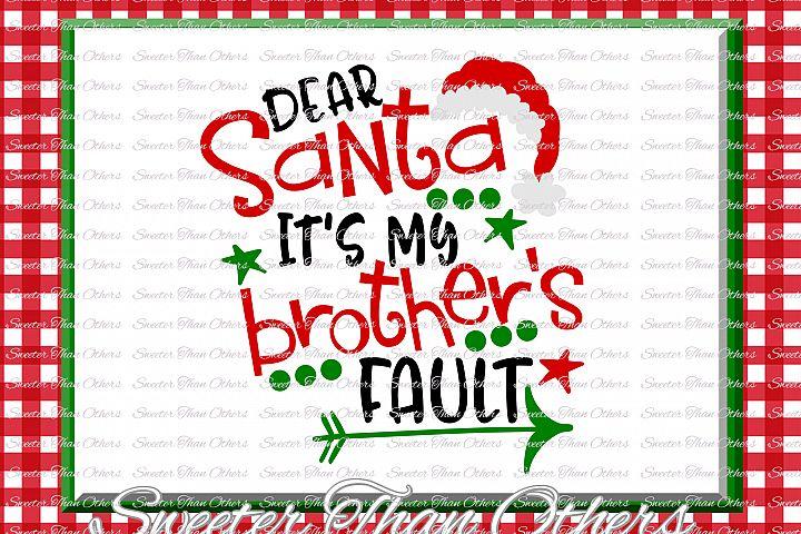 Dear Santa Its my Brothers Fault Svg, Christmas svg, Santa