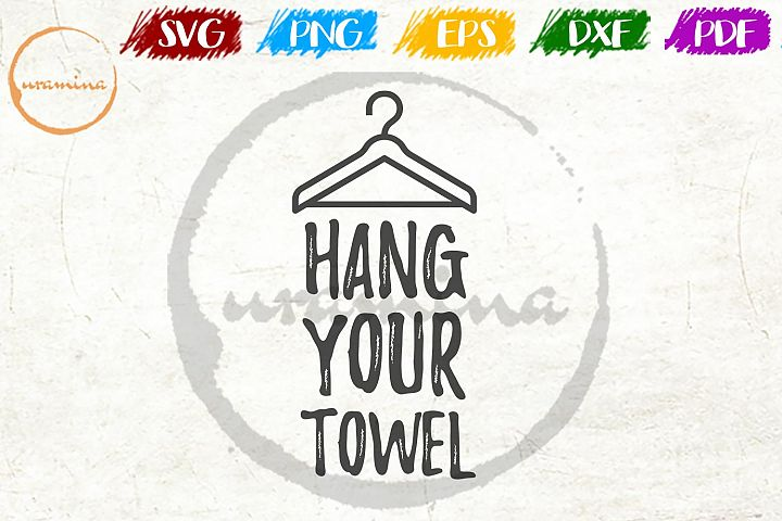 Hang Your Towel Bathroom SVG PDF PNG