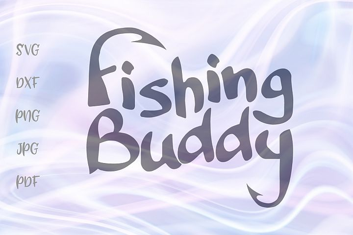 Fishing Buddy Funny Fisherman Fellows Sign Cut File SVG DXF