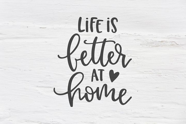 Life is better at home SVG, EPS, PNG, DXF