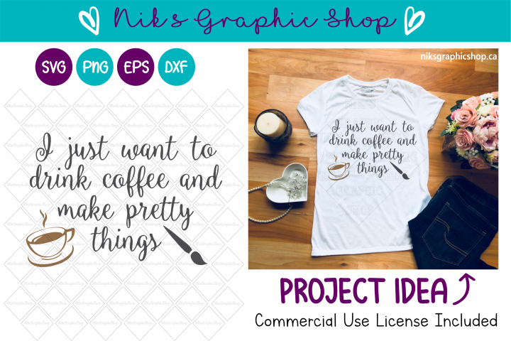 Coffee Svg, Pretty Things Svg, Coffee Cut Files, Drink Svg