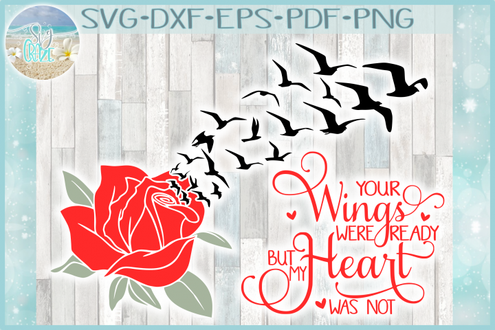 Your Wings Were Ready But My Heart Was Not with Rose SVG